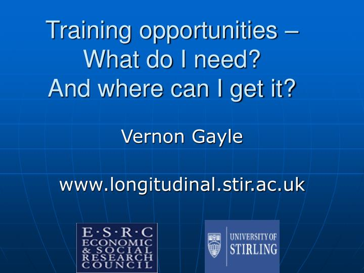 Training opportunities what do i need and where can i get it