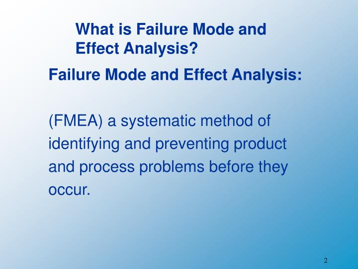 What is Failure Mode and Effect Analysis?