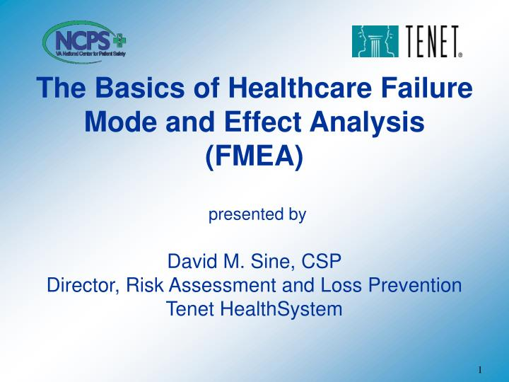 The basics of healthcare failure mode and effect analysis fmea