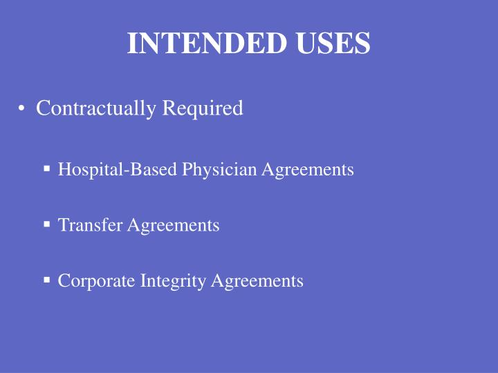 INTENDED USES