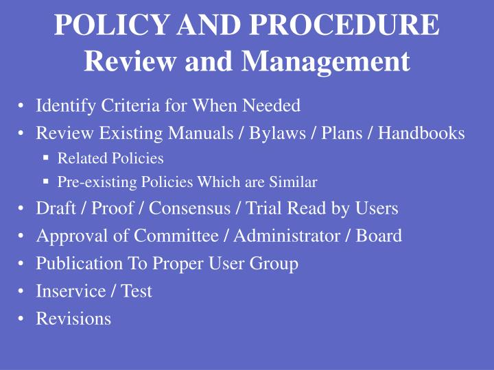POLICY AND PROCEDURE Review and Management