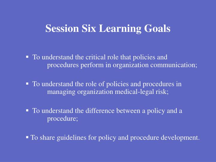Session Six Learning Goals