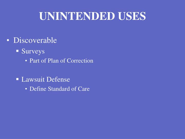 UNINTENDED USES