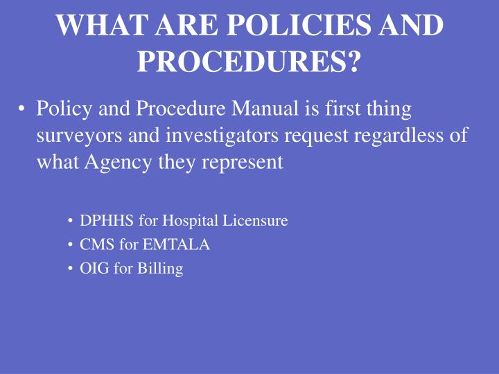 WHAT ARE POLICIES AND PROCEDURES?