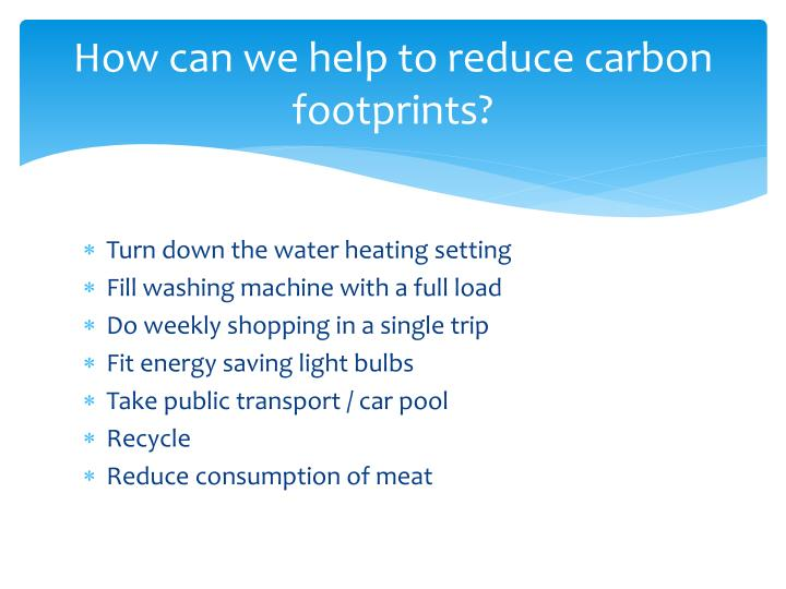 How can we help to reduce carbon footprints?