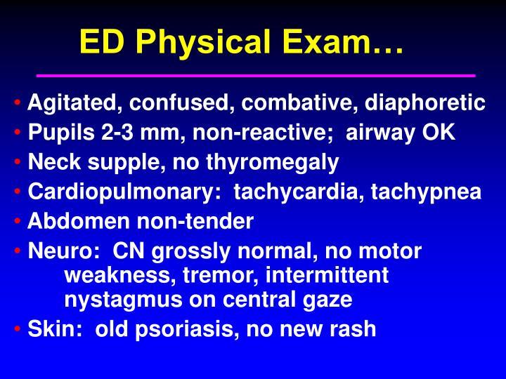 ED Physical Exam…