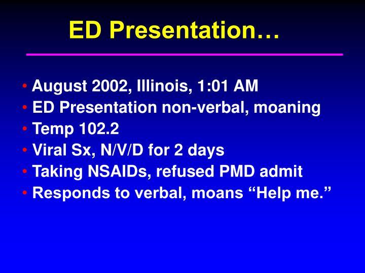 ED Presentation…