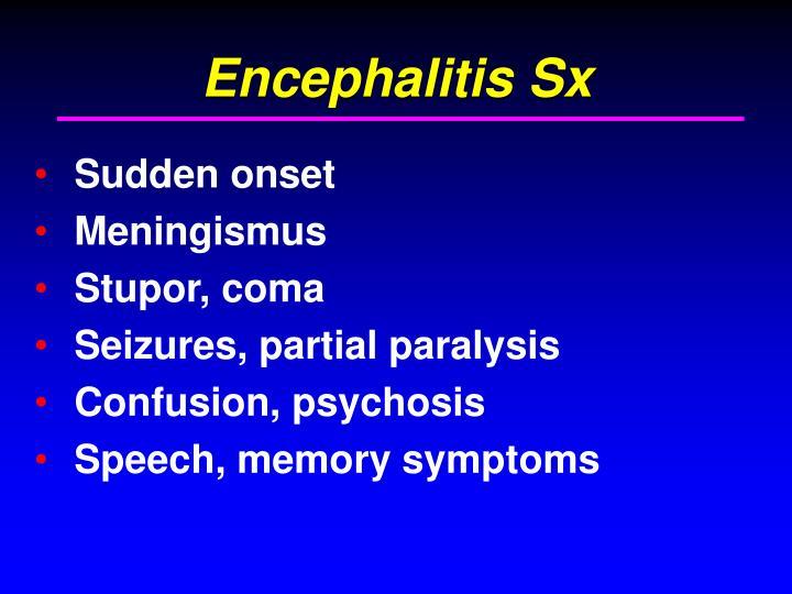 Encephalitis Sx
