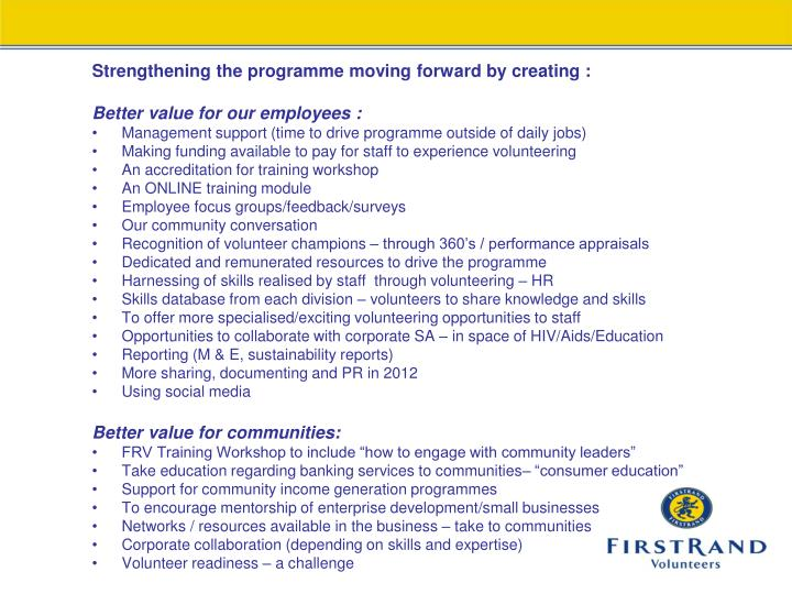 Strengthening the programme moving forward by creating :