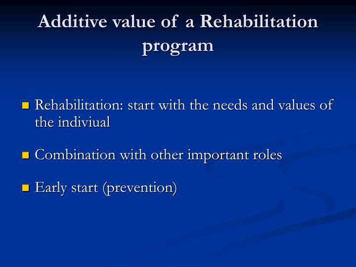 Additive value of a Rehabilitation program