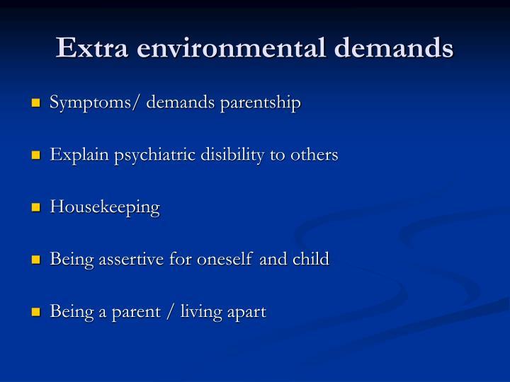 Extra environmental demands
