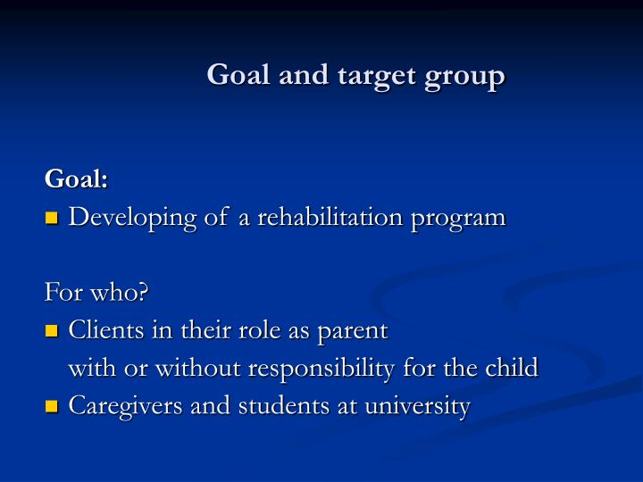 Goal and target group