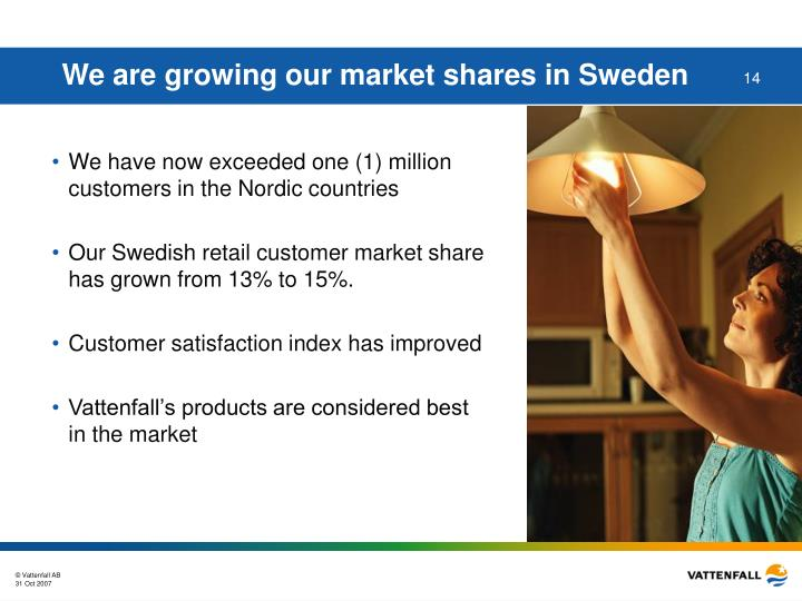 We are growing our market shares in Sweden