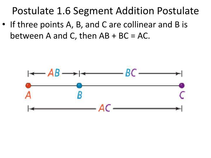 Postulate 1.6 Segment Addition Postulate