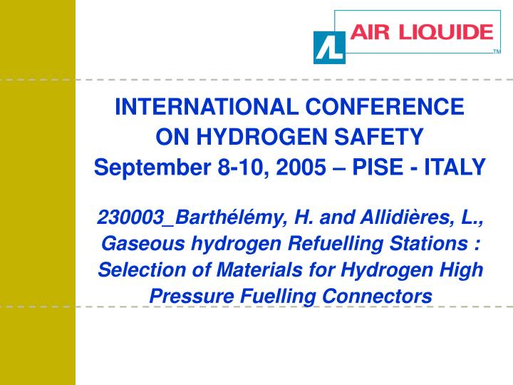 International conference on hydrogen safety september 8 10 2005 pise italy
