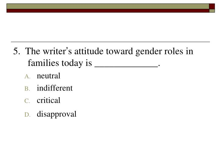 5.  The writer