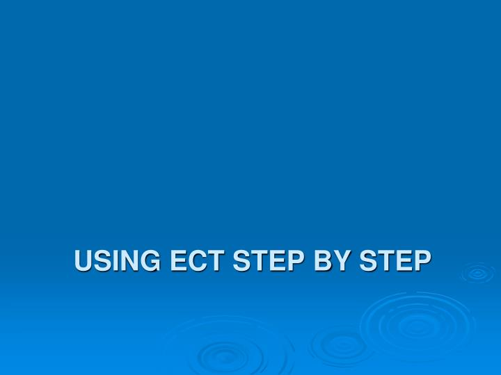 Using ECT Step by Step