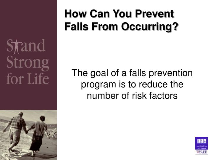How Can You Prevent Falls From Occurring?