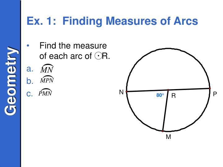 Ex. 1:  Finding Measures of Arcs