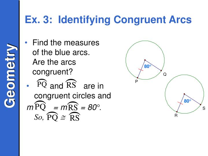 and         are in congruent circles and