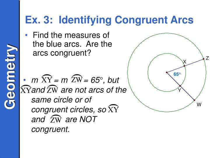 Ex. 3:  Identifying Congruent Arcs