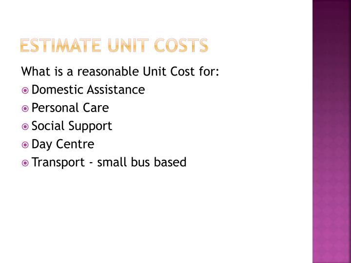 Estimate Unit Costs