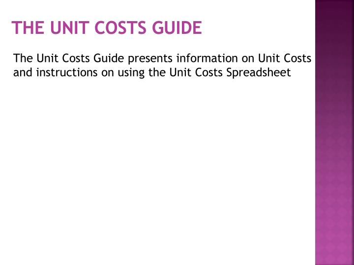 The Unit Costs Guide
