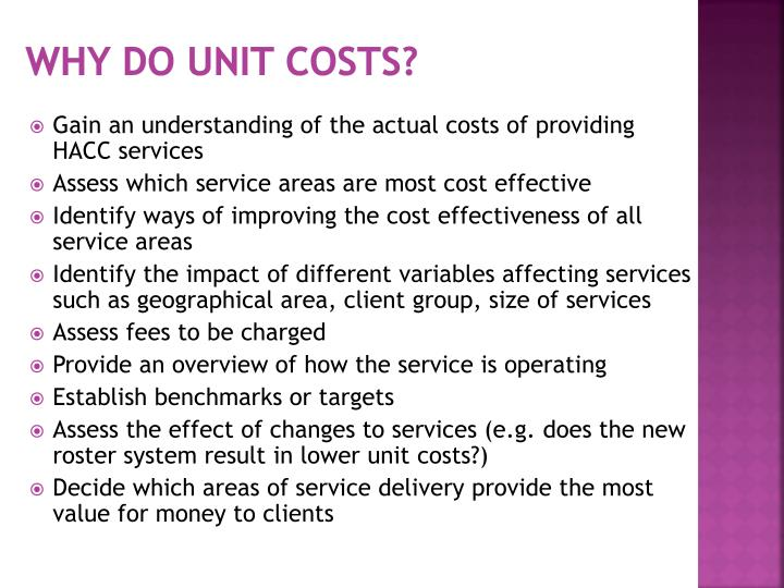 Why do Unit Costs?