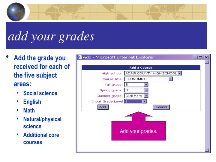 Add the grade you received for each of the five subject areas: