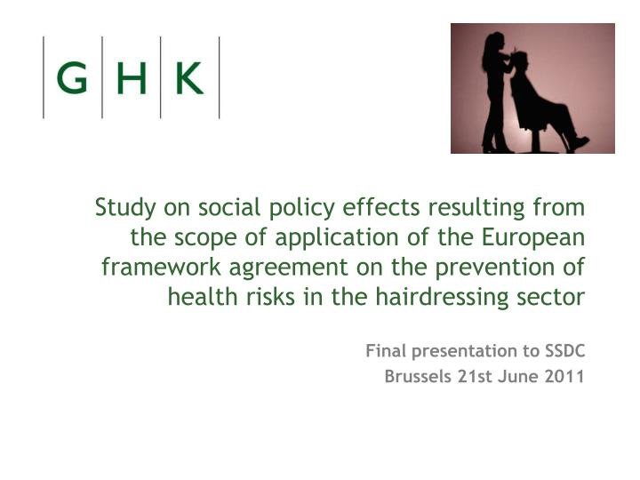 Study on social policy effects resulting from the scope of application of the European framework agreement on the prevention of health risks in the hairdressing sector