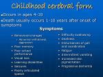 childhood cerebral form