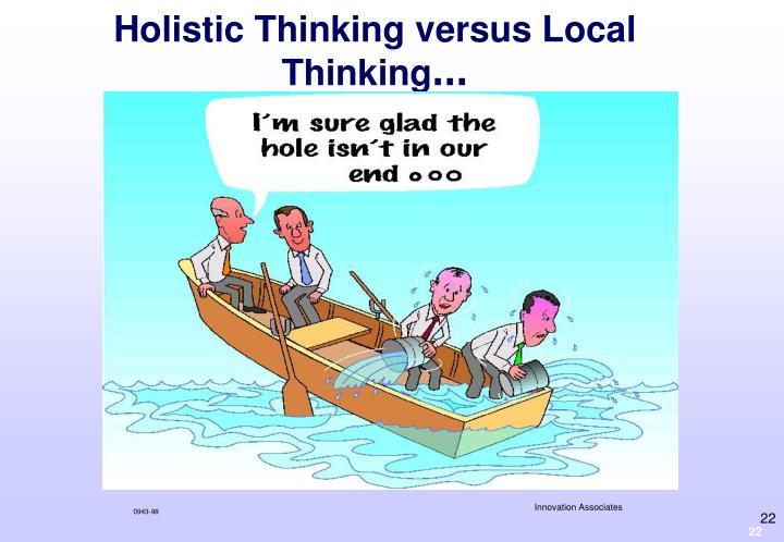 Holistic Thinking versus Local Thinking
