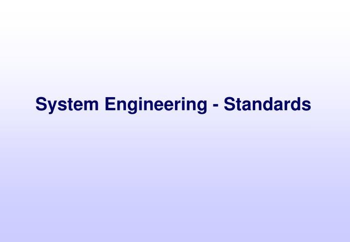 System Engineering - Standards