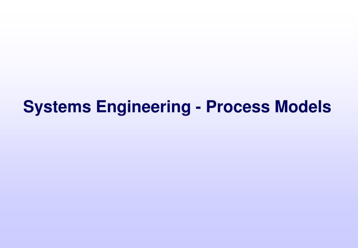Systems Engineering - Process Models