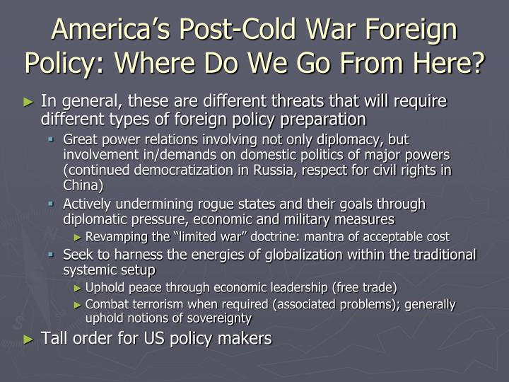 America's Post-Cold War Foreign Policy: Where Do We Go From Here?