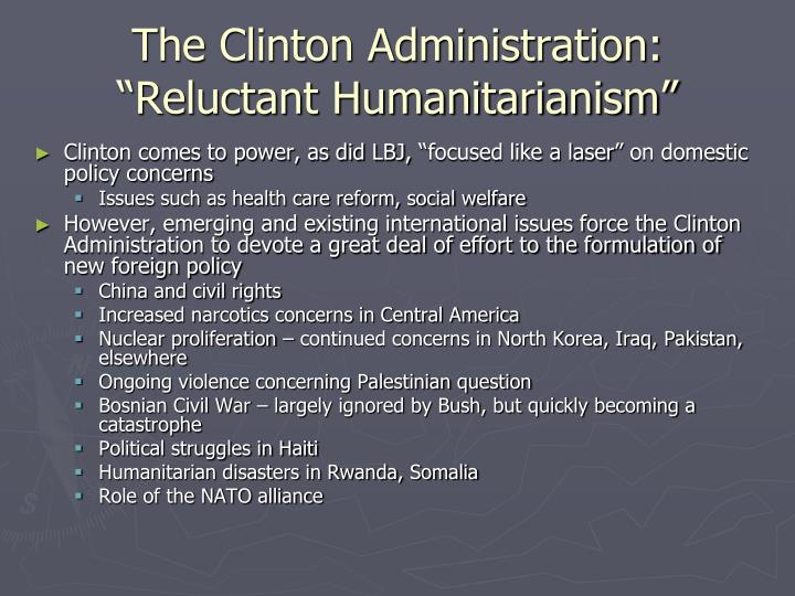 "The Clinton Administration: ""Reluctant Humanitarianism"""