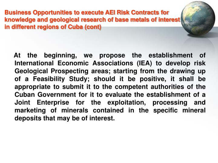 Business Opportunities to execute AEI Risk Contracts for knowledge and geological research of base metals of interest in different regions of Cuba (cont)