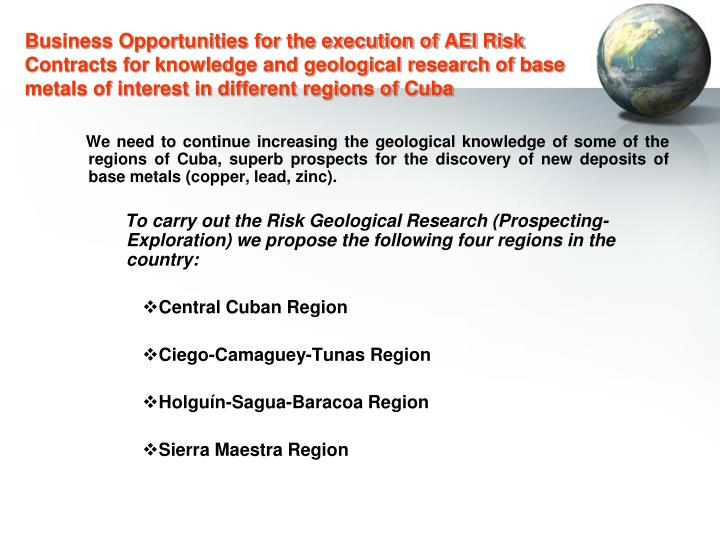Business Opportunities for the execution of AEI Risk Contracts for knowledge and geological research of base metals of interest in different regions of Cuba