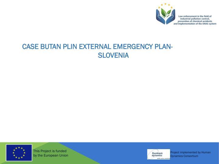 CASE BUTAN PLIN EXTERNAL EMERGENCY PLAN-