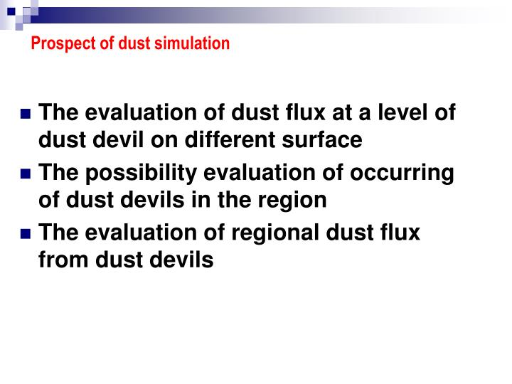 Prospect of dust simulation