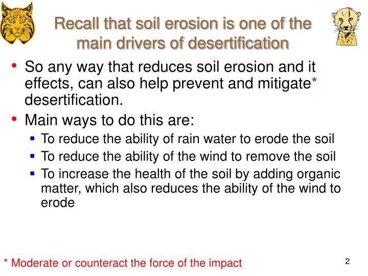 Recall that soil erosion is one of the main drivers of desertification