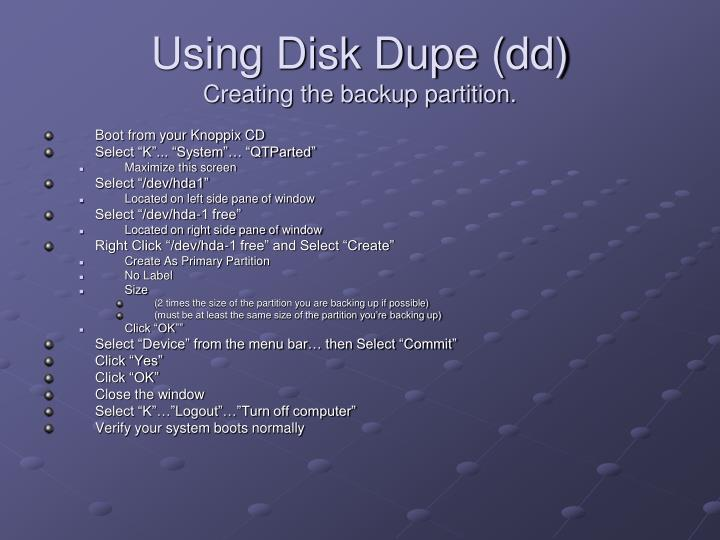 Using Disk Dupe (dd)