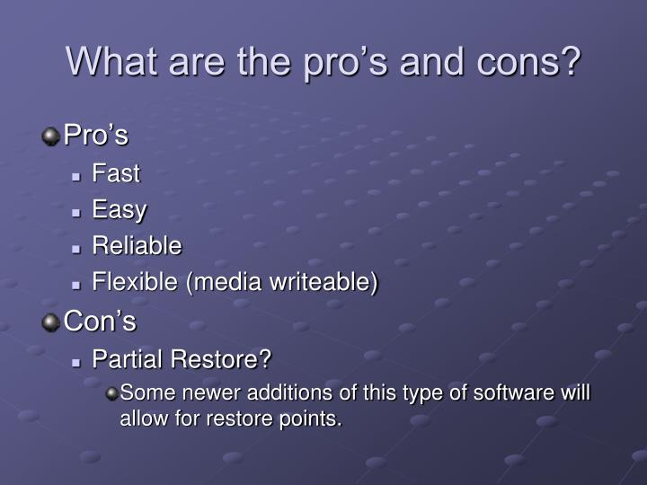 What are the pro's and cons?