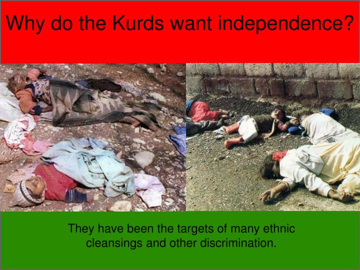Why do the Kurds want independence?