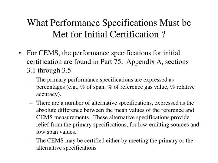 What Performance Specifications Must be Met for Initial Certification ?