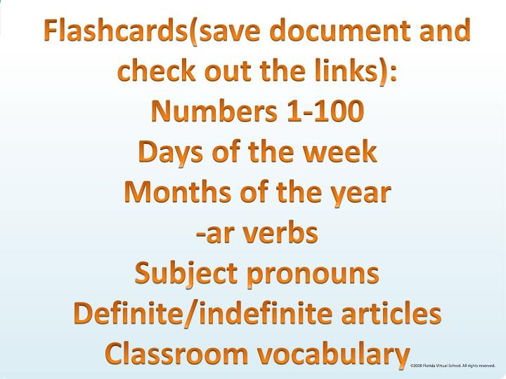 Flashcards(save document and check out the links):