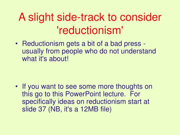 A slight side-track to consider 'reductionism'