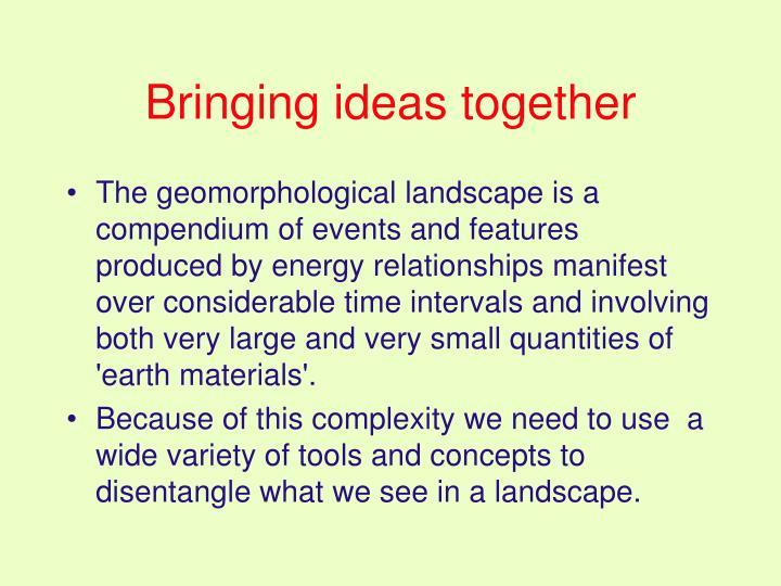 Bringing ideas together