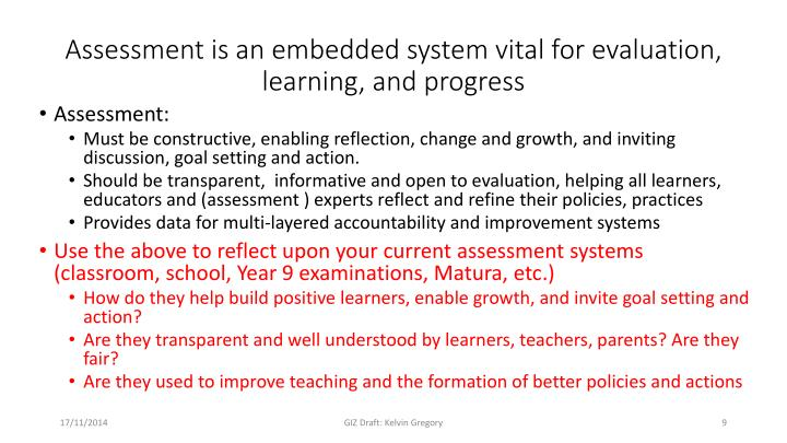 Assessment is an embedded system vital for evaluation, learning, and progress