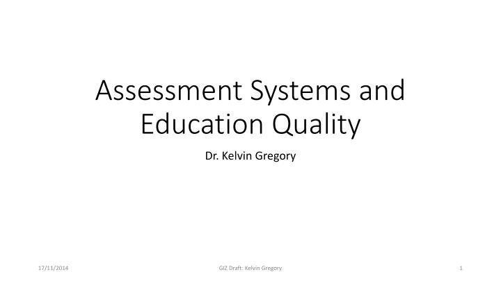 Assessment Systems and Education Quality